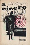 MOYZISCH, L.C. - A Cicero Akció [antikvár]