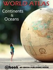 House My Ebook Publishing - World Atlas - Continents & Oceans [eKönyv: epub,  mobi]