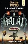 James Goss-Douglas Adams - A halál városa