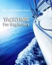 House My Ebook Publishing - Yachting For Beginners [eK�nyv: epub,  mobi]