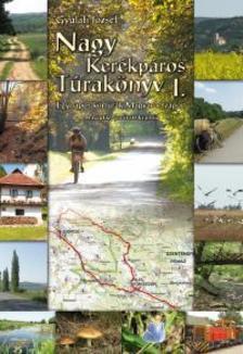 Gyulafi József - Nagy Kerékpáros Túrakönyv 1. második kiadás