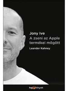 Leander Kahney - Jony Ive
