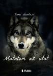 Lawless Tami - Mutatom az utat [eKönyv: epub,  mobi]