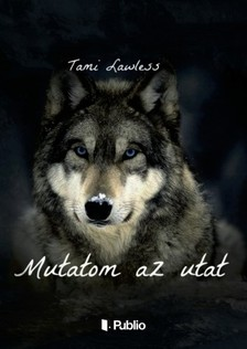 Lawless Tami - Mutatom az utat [eK�nyv: epub, mobi]