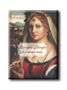 GELLIS, ROBERTA - Lucrezia Borgia �s a m�rgek anyja
