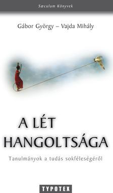 G�BOR GY�RGY-VAJDA M. (SZERK.) - A L�T HANGOLTS�GA - TANULM�NYOK A TUD�S SOKF�LES�G�R�L