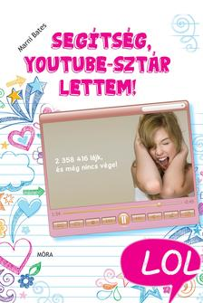 Marni Bates - Seg�ts�g! Youtube-szt�r lettem! - LOL k�nyvek