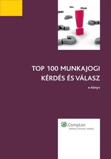 Katalin (szerk.) dr. Domány - TOP 100 munkajogi kérdés és válasz e-könyv [eKönyv: epub, mobi]