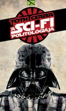 T�th Csaba - A sci-fi politol�gi�ja