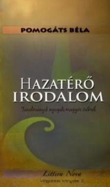 Pomogáts Béla - HAZATÉRŐ IRODALOM