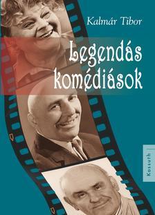Kalm�r Tibor - Legend�s kom�di�sok