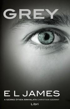 E. L. James - Grey - A sz�rke �tven �rnyalata Christian szerint [eK�nyv: epub, mobi]