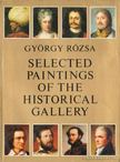 R�zsa Gy�rgy - Selected Paintings of the Historical Gallery [antikv�r]