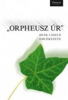 - ORPHEUSZ �R - DE�K L�SZL� EML�KEZETE