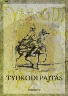 Jankovich Ferenc - Tyukodi pajtás [eKönyv: epub, mobi]