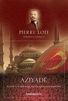 PIERRE LOTI - Aziyad� [eK�nyv: epub, mobi]