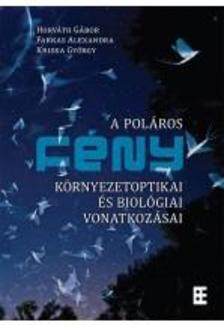 Horv�th G�bor, Kriska Gy�rgy, Farkas Alexandra - A pol�ros f�ny k�rnyezetoptikai �s biol�giai vonatkoz�sai