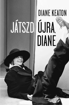 Diane Keaton - JÁTSZD ÚJRA, DIANE
