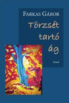 Farkas Gábor - Törzsét tartó ág