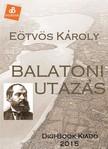 E�tv�s K�roly - Balatoni utaz�s [eK�nyv: epub,  mobi]