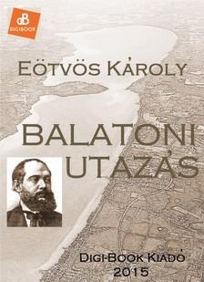 Eötvös Károly - Balatoni utazás [eKönyv: epub, mobi]