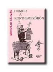 MIKSZ�TH K�LM�N - Humor a kortesmez�k�n