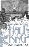 Abercombie Joe - Half a King - Az uralkodó [eKönyv: epub,  mobi]