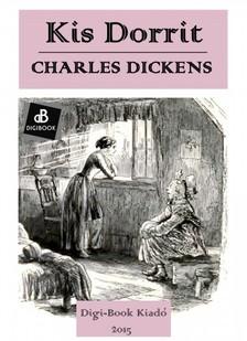 Charles Dickens - Kis Dorrit [eK�nyv: epub, mobi]