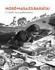 Szerkesztette Farkas Judit Ant�nia - Mos� Masa �s bar�tai