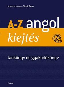 Kov�cs J�nos - Sipt�r P�ter - A-Z ANGOL KIEJT�S - TANK�NYV �S GYAKORL�K�NYV + CD - (�J)