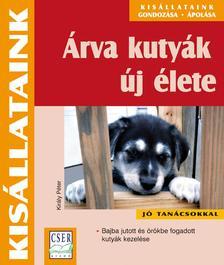 dr. Kir�ly P�ter - �rva kuty�k �j �leteBajba jutott �s �r�kbe fogadott kuty�k kezel�se