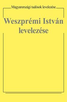 Szelestei N. László szerkesztette - Weszprémi István levelezése