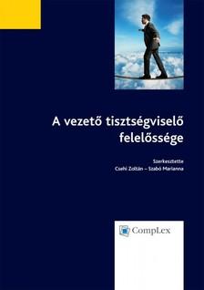 dr. Csehi Zolt�n - dr. Szab� Marianna szerk. - A vezet� tiszts�gvisel� felel�ss�ge [eK�nyv: epub, mobi]