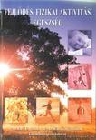 P�pai J�lia (szerk.) - Fejl�d�s,  fizikai aktivit�s,  eg�szs�g [antikv�r]