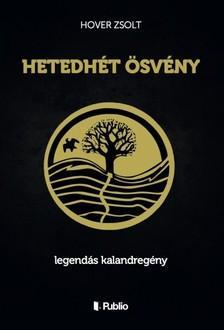Hover Zsolt - Hetedh�t �sv�ny - legend�s kalandreg�ny [eK�nyv: epub, mobi]