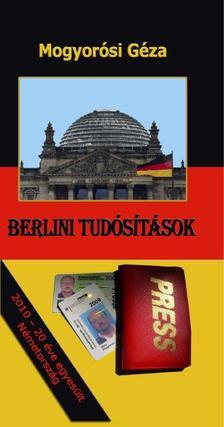 Mogyor�si G�za - Berlini tud�s�t�sok