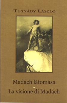 Tusn�dy L�szl� - Mad�ch l�tom�sa - La visione di Mad�ch