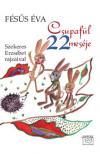 F�s�s �va - Csupaf�l 22 mes�je Szekeres Erzs�bet rajzaival