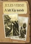 Jules Verne - A k�t Kip testv�r [eK�nyv: epub,  mobi]