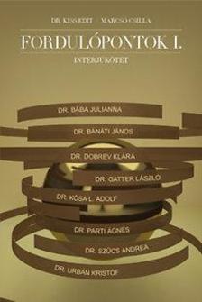Marcsó Csilla, Dr. Kiss Edit - Fordulópontok I. - interjúkötet