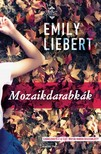 Emily Liebert - Mozaikdarabk�k [eK�nyv: epub, mobi]