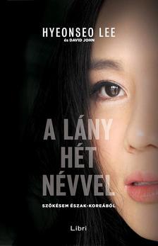 Hyeonseo Lee - A l�ny h�t n�vvel - Sz�k�sem �szak-Kore�b�l