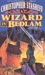 STASHEFF, CHRISTOPHER - A Wizard in Bedlam [antikv�r]