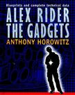 Anthony Horowitz - Alex Rider the Gadgets - Blueprints and Complete Technical Data [antikv�r]