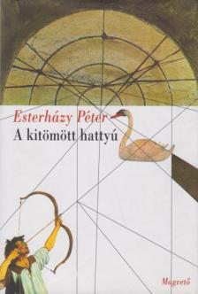 ESTERHÁZY PÉTER - A kitömött hattyú