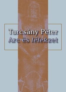 TURCS�NY P�TER - Arc �s l�lekzet