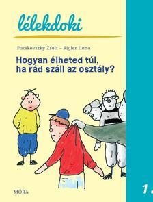 Pacskovszky Zsolt, Rigler Ilona - Hogyan �lheted t�l, ha r�d sz�ll az oszt�ly?