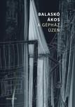 Balask� �kos - A g�ph�z �zen [eK�nyv: epub, mobi]