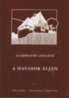 Gyarmathy Zsigáné - A havasok alján - Elbeszélések a kalotaszegi népéletből