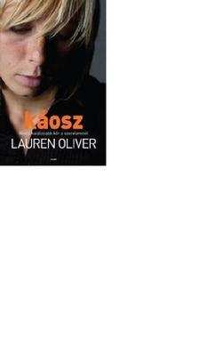 Lauren Oliver - Káosz